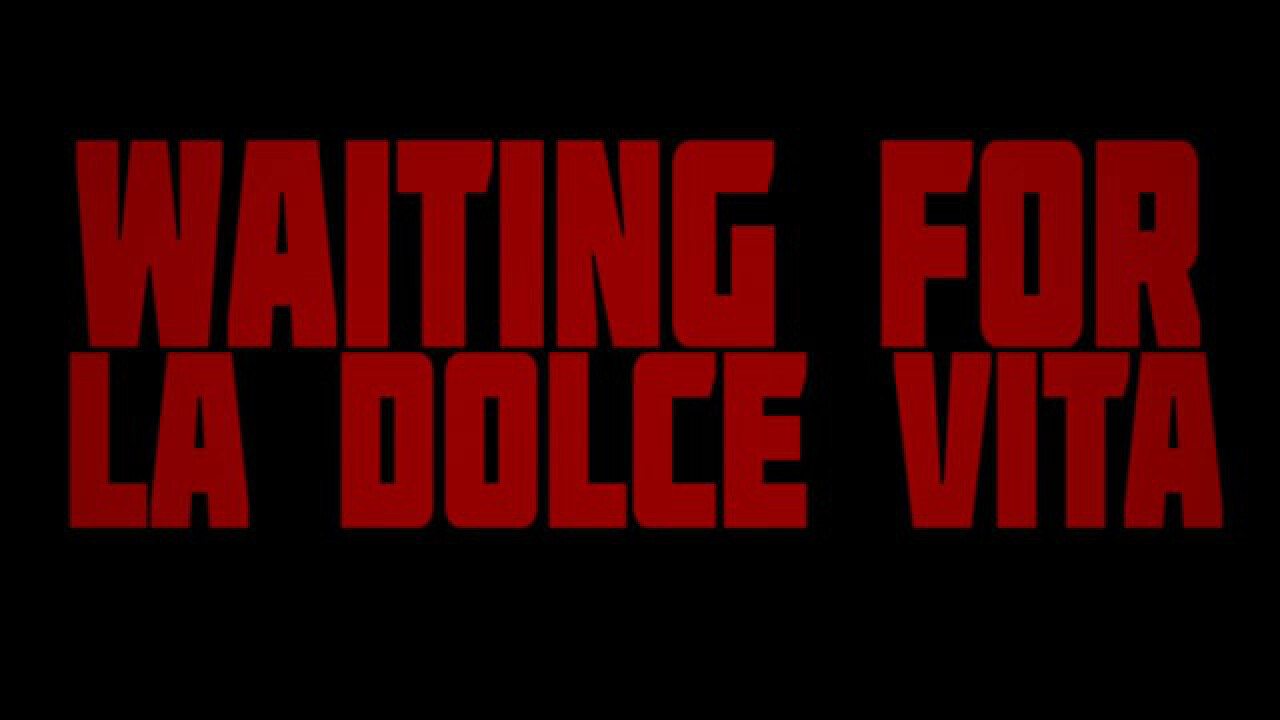 Waiting for La Dolce Vita
