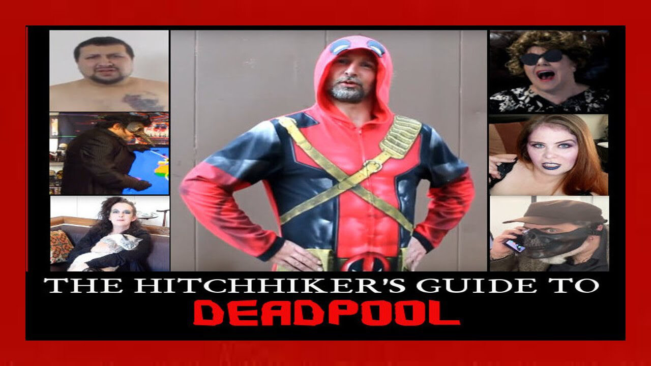 The Hitchhiker's Guide to Deadpool